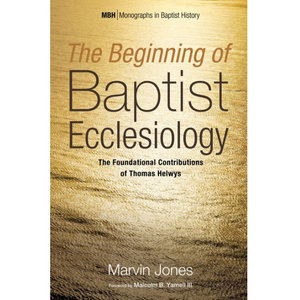 WIPF AND  STOCK PUBLISHERS The Beginning of Baptist Ecclesiology