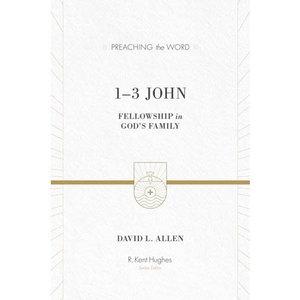 GOOD NEWS/CROSSWAY 1-3 John: Fellowship in God's Family