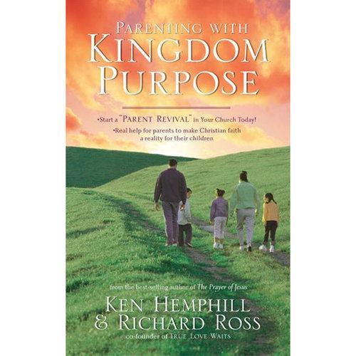 B&H PUBLISHING Parenting with Kingdom Purpose