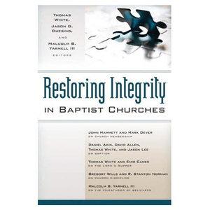 KREGEL PUBLICATIONS Restoring Integrity in Baptist Churches