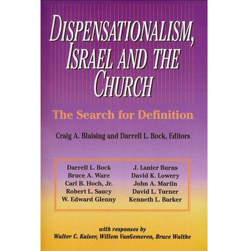 ZONDERVAN Dispensationalism, Israel, and the Church