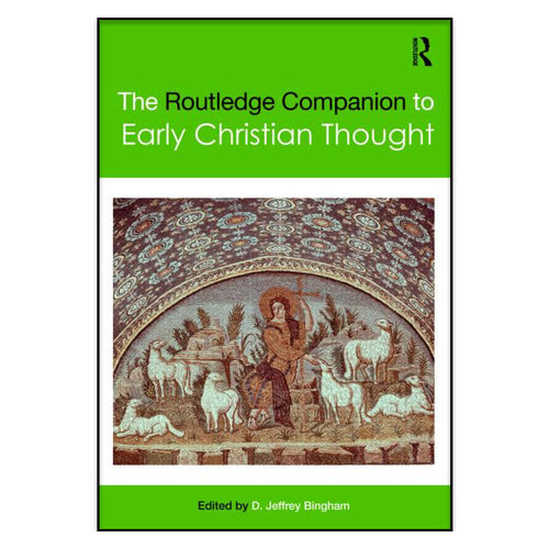 ROUTLEDGE The Routledge Companion to Early Christian Thought