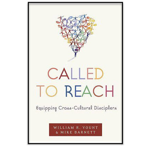 B&H PUBLISHING Called to Reach: Equipping Cross-Cultural Disciplers
