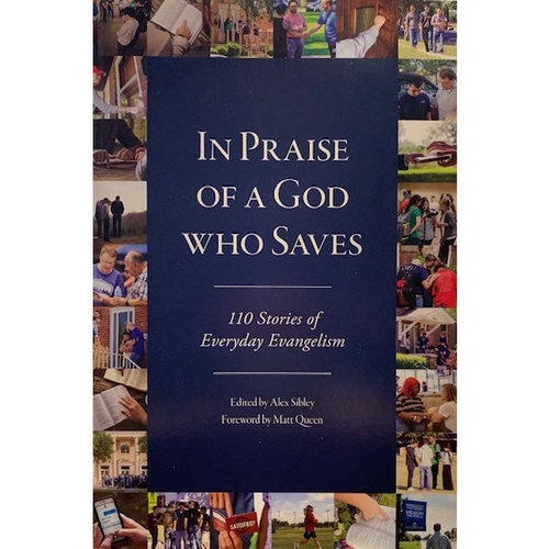 SEMINARY HILL PRESS In Praise of a God Who Saves: 110 Stories of Everyday Evangelism