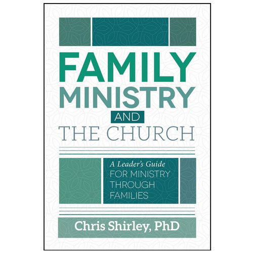 RANDALL HOUSE Family Ministry and the Church: A Leader's Guide for Ministry Through Families