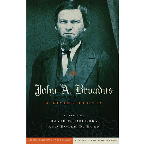 B&H PUBLISHING John A. Broadus: A Living Legacy