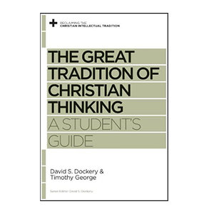 GOOD NEWS/CROSSWAY Great Tradition Of Christian Thinking