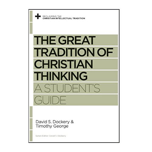 GOOD NEWS/CROSSWAY RCIT Great Tradition Of Christian Thinking: A Student's Guide