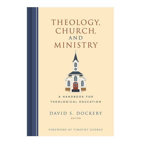 B&H PUBLISHING Theology, Church, and Ministry