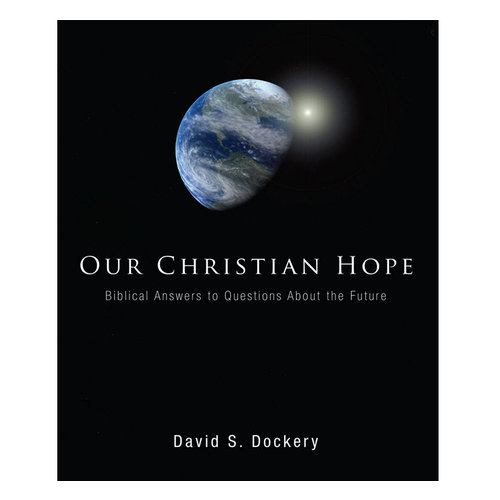 WIPF AND  STOCK PUBLISHERS Our Christian Hope: Biblical Answers to Questions About the Future