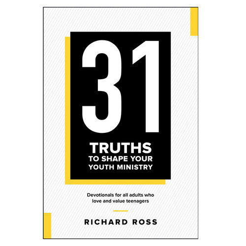 SEMINARY HILL PRESS 31 Truths to Shape Your Youth Ministry: Devotionals for All Adults Who Love and Value Teenagers
