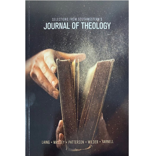SEMINARY HILL PRESS Selections from Southwesterns Journal of Theology