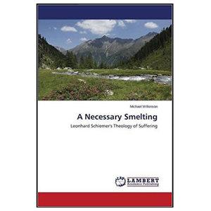 LAMBERT ACADEMIC PUBLISHING A Necessary Smelting