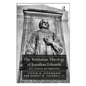 ROUTLEDGE Trinitarian Theology of Jonathan Edwards
