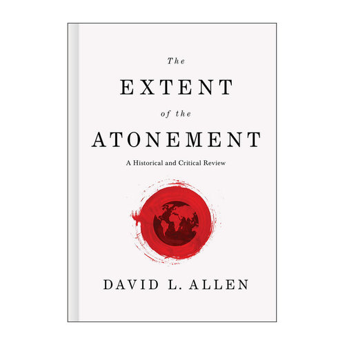 B&H PUBLISHING The Extent of the Atonement