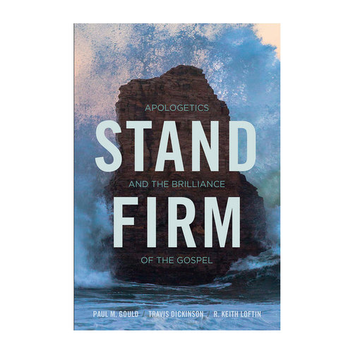 B&H PUBLISHING Stand Firm: Apologetics and the Brilliance of the Gospel