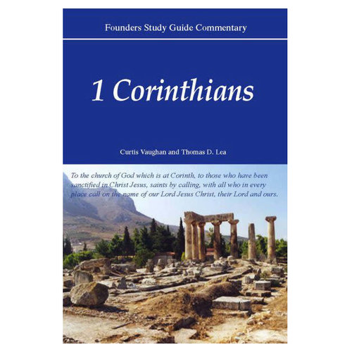 FOUNDERS MINISTRIES, INC. Founders Study Guide Commentary: 1 Corinthians