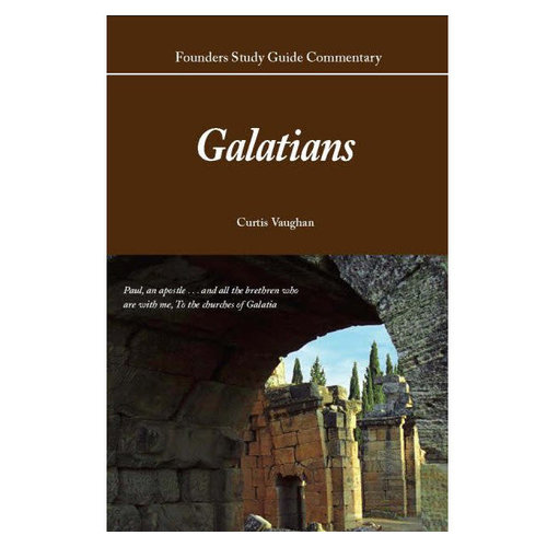 FOUNDERS MINISTRIES, INC. Galatians Commentary