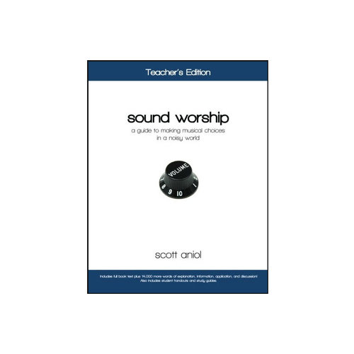 RELIGIOUS AFFECTIONS MINISTRIES Sound Worship: A Guide to Making Musical Choices in a Noisy World (Teacher's Edition)