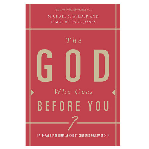 The God Who Goes Before You: Pastoral Leadership as Christ-Centered Followship