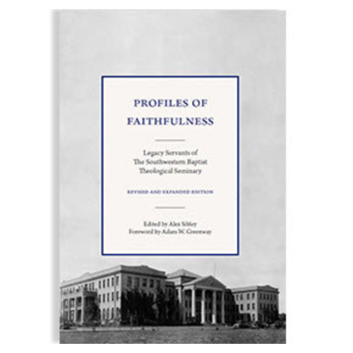 SEMINARY HILL PRESS Profiles of Faithfulness Expanded Edition