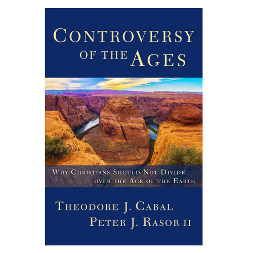 LEXHAM PRESS Controversy of the Ages: Why Christians Should Not Divide Over the Age of the Earth