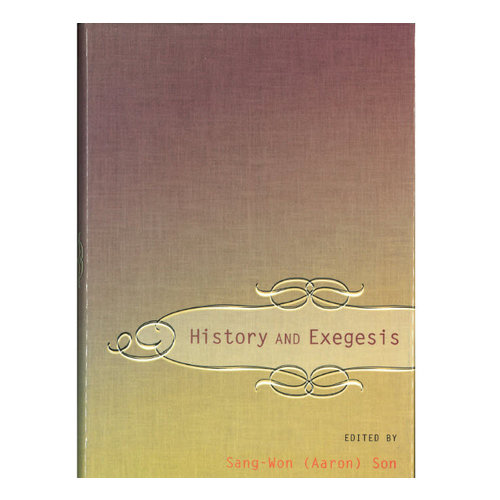 BLOOMSBURY PUBLISHING PLC History & Exegesis: New Testament Essays in Honor of Dr. E. Earle Ellis on His Eightieth Birthday