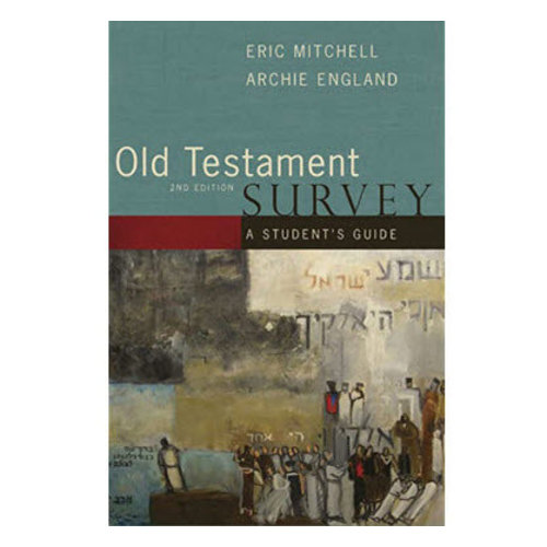 B&H PUBLISHING Old Testament Survey: A Student's Guide