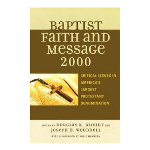 ROWMAN & LITTLEFIELD PUBLISHERS Baptist Faith and Message 2000: Critical Issues in America's Largest Protestant Denomination