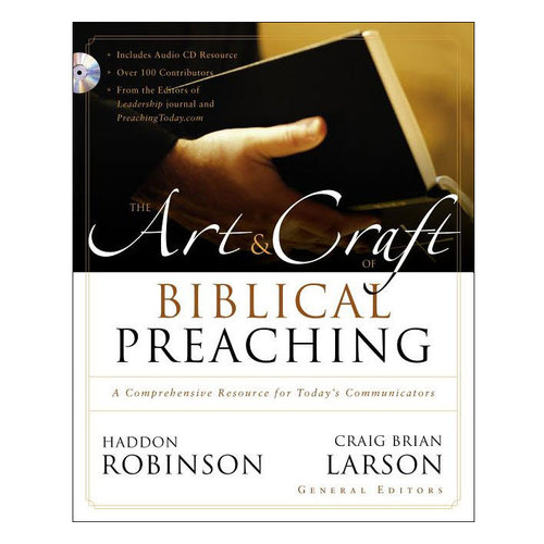 ZONDERVAN The Art and Craft of Biblical Preaching: A Comprehensive Resource for Today's Communicators