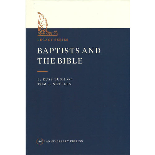 Baptists and the Bible: 40th Anniversary Edition
