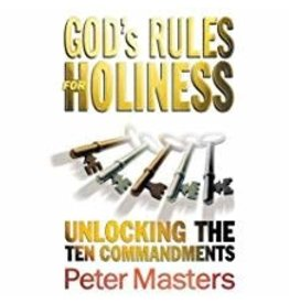 God's Rules for Holiness Unlocking the Ten Commandments