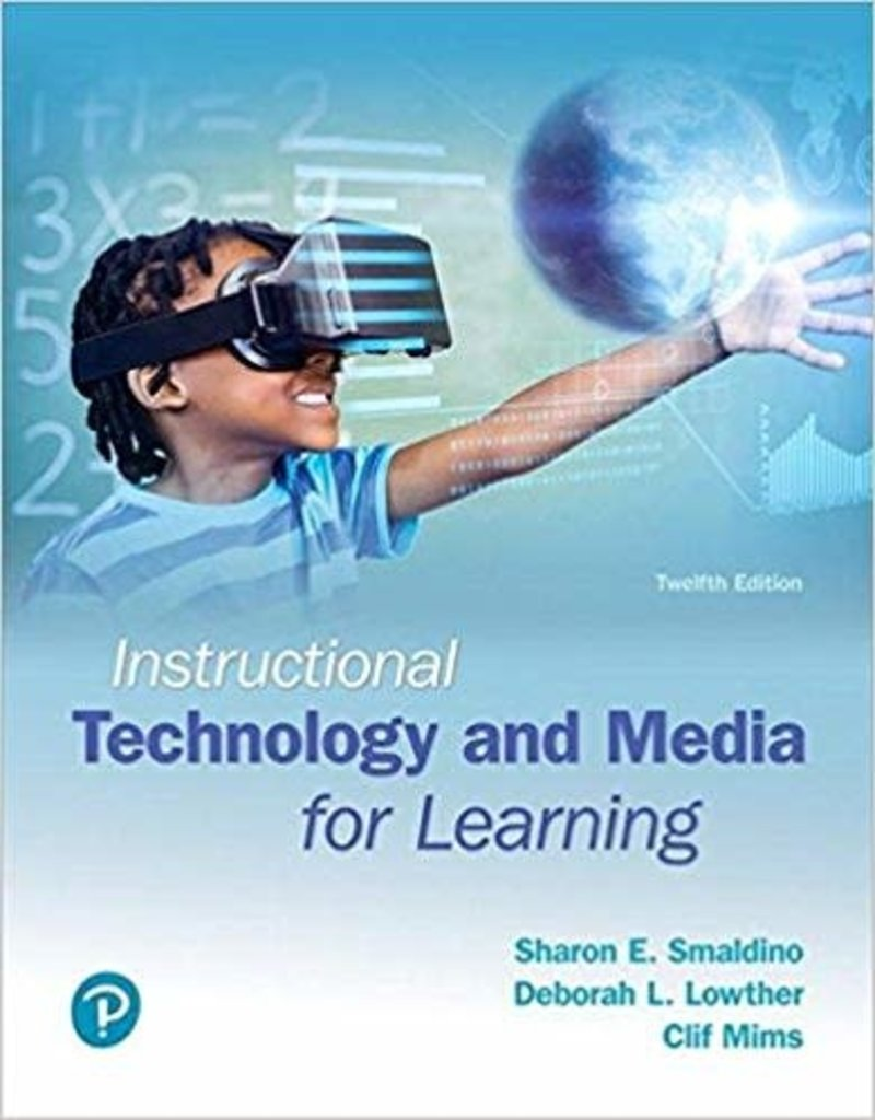 Instructional Technology and Media for Learning (12TH ed.)