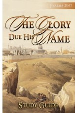 Glory Due His Name - Study Guide
