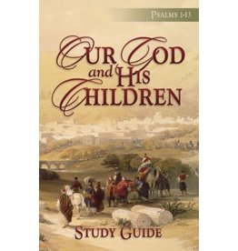 Our God and His Children - Study Guide