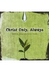 Christ Only, Always CD