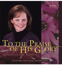 To the Praise of His Glory CD