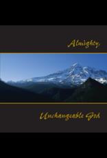 Almighty, Unchangeable God CD