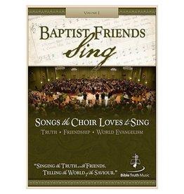 Baptist Friends Sing Vol. 1