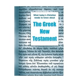 What Today's Christian Needs to Know about the Greek New Testament