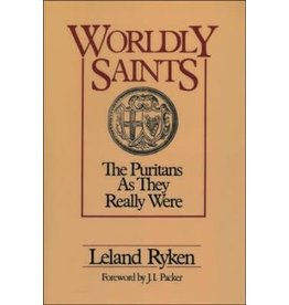 Wordly Saints The Puritan As They Really Were