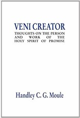 Veni Creator Thoughts on the Person and Work of the Holy Spirit of Promise