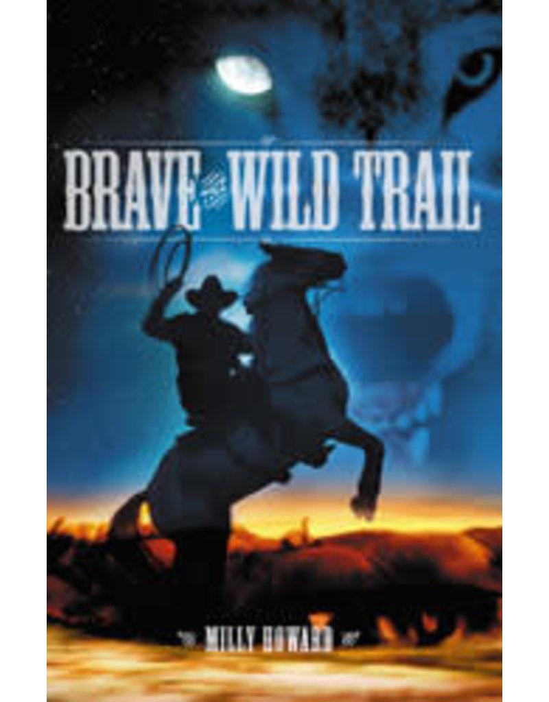 Brave the Wild Trail