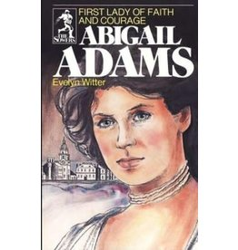 Abigail Adams First lady of Faith and Courage