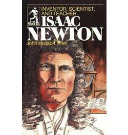 Isaac Newton Inventor, Scientist, and Teacher