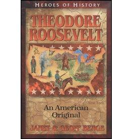 Theodore Roosevelt: An American Original