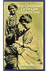 Amy Carmichael: Let the Little Children Come