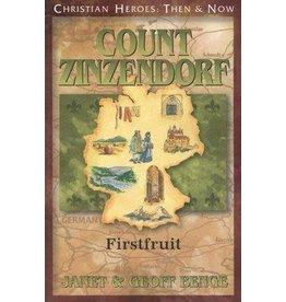 Count Zinzendorf: Firstfruit