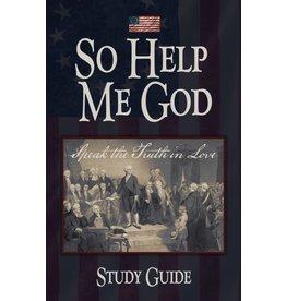 So Help Me God - Study Guide