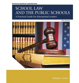 School Law and the Public Schools: A Practical Guide for Educational Leaders 6th ed.